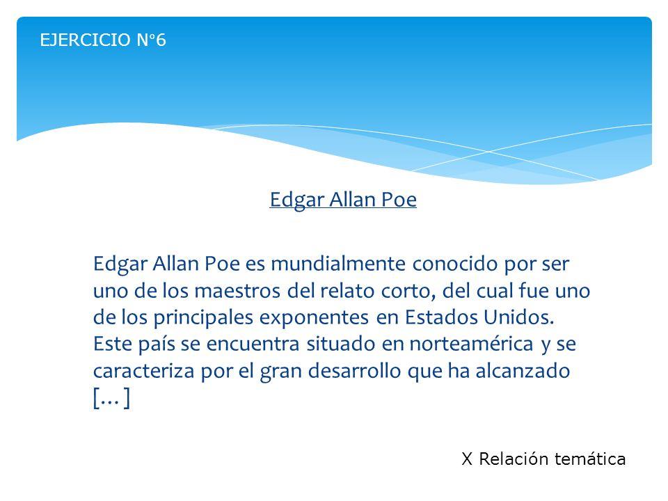EJERCICIO N°6Edgar Allan Poe.