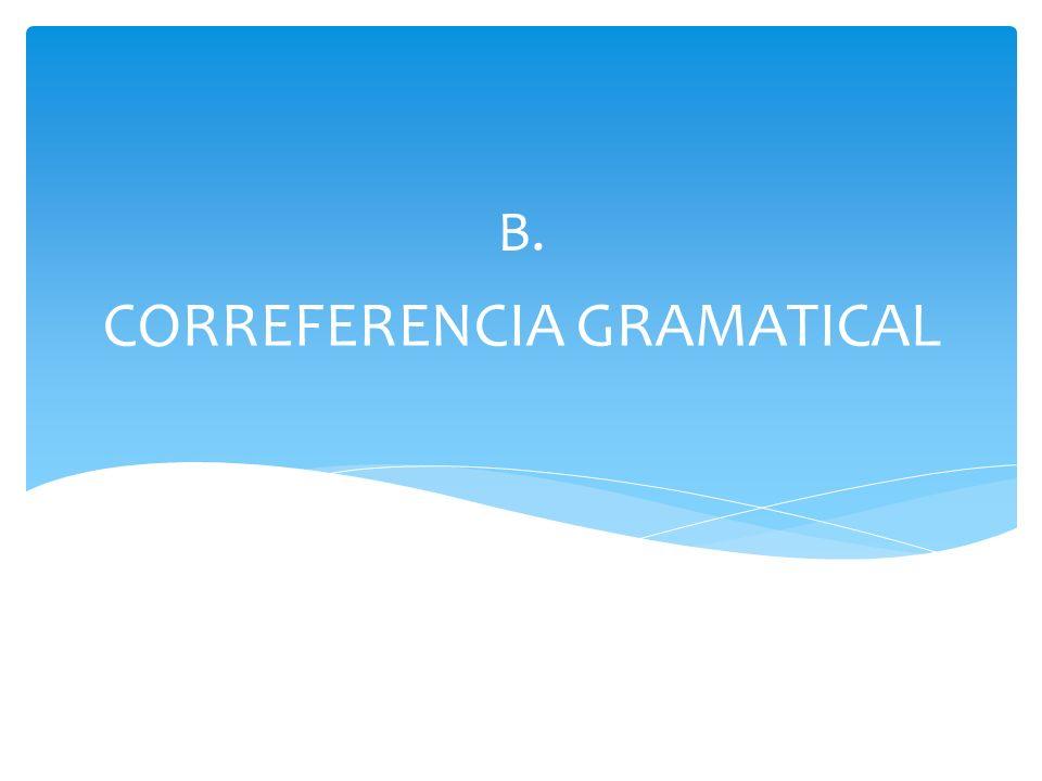 CORREFERENCIA GRAMATICAL