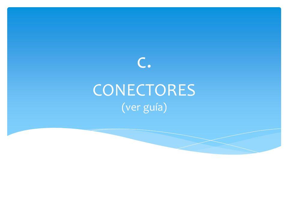 c. CONECTORES (ver guía)