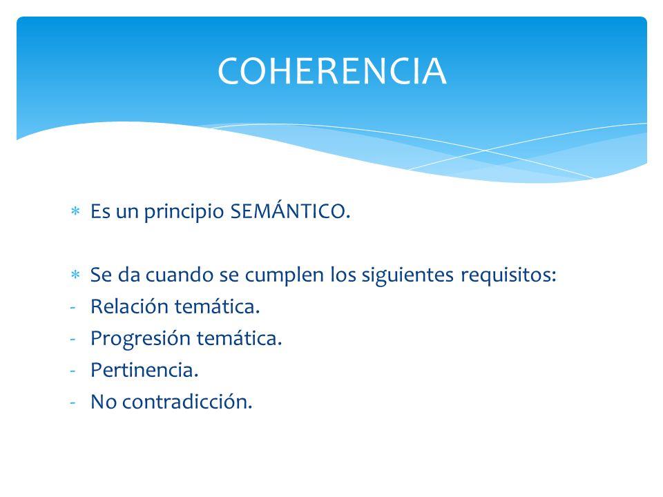 COHERENCIA Es un principio SEMÁNTICO.