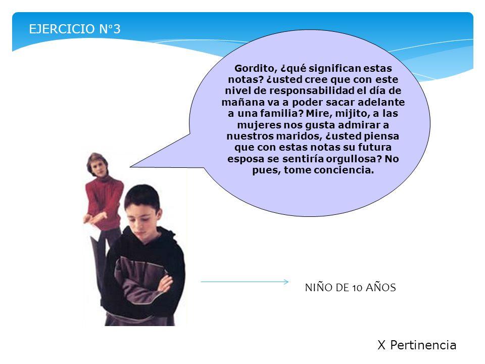 EJERCICIO N°3 NIÑO DE 10 AÑOS X Pertinencia