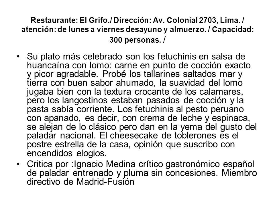 Restaurante: El Grifo. / Dirección: Av. Colonial 2703, Lima