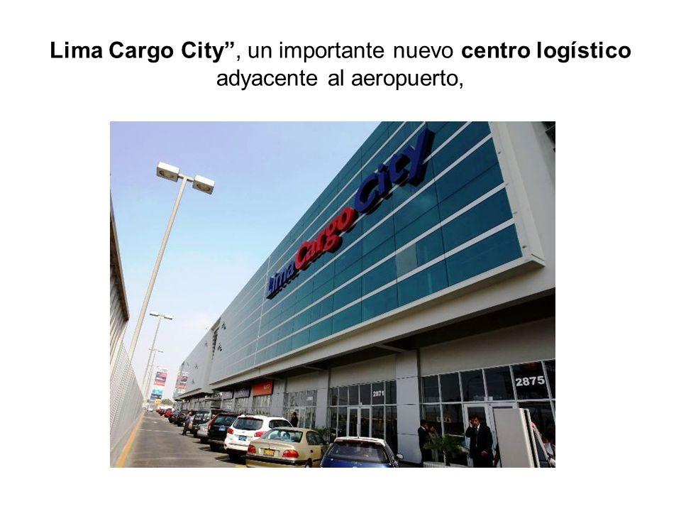 Lima Cargo City , un importante nuevo centro logístico adyacente al aeropuerto,