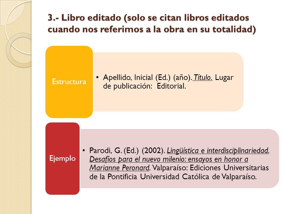 3.- Libro editado (solo se citan libros editados cuando nos referimos a la obra en su totalidad)