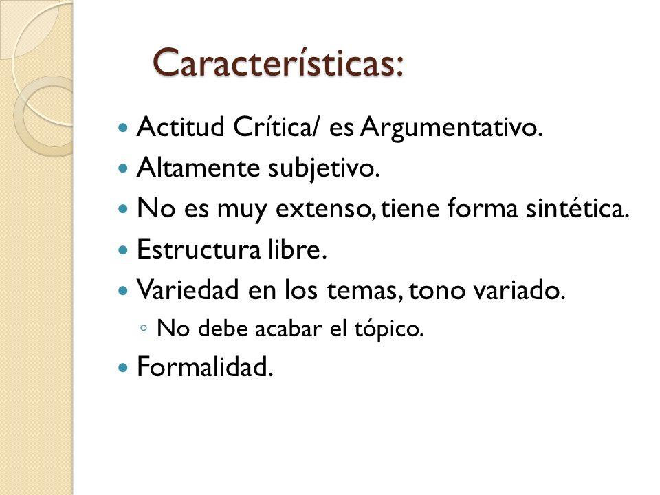Características: Actitud Crítica/ es Argumentativo.