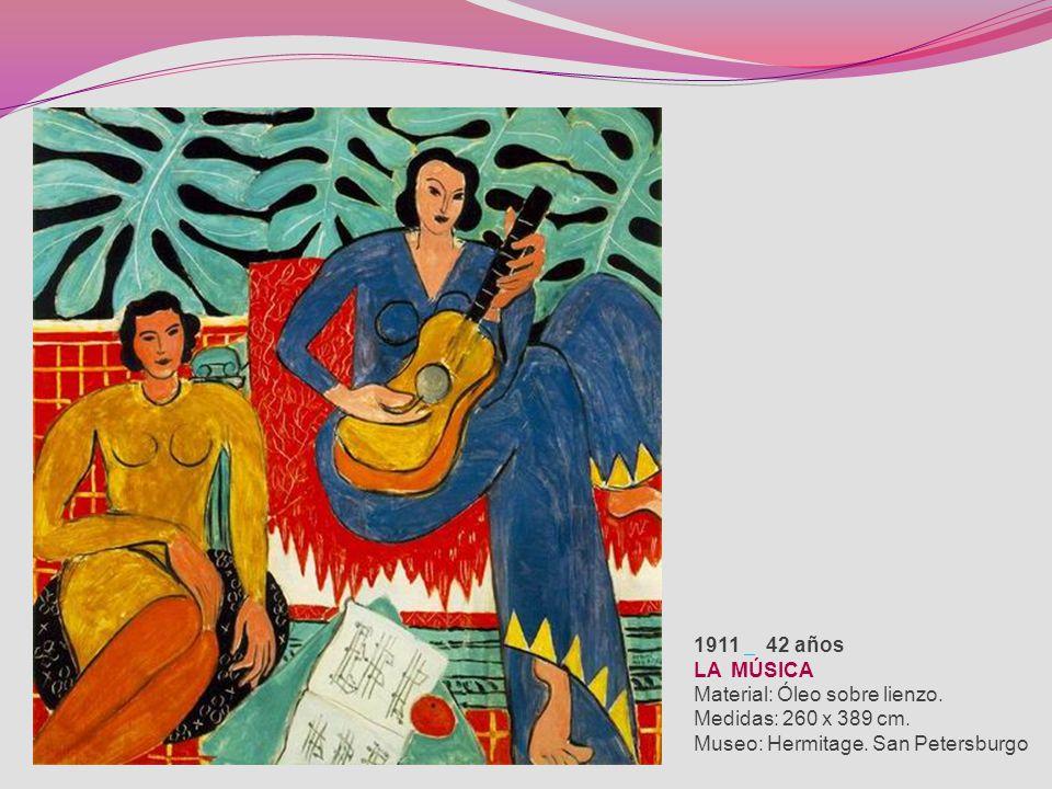 1911 42 años LA MÚSICA Material: Óleo sobre lienzo