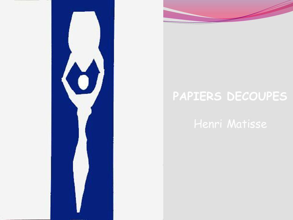 PAPIERS DECOUPES Henri Matisse