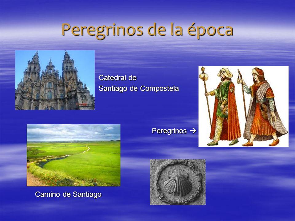 Peregrinos de la época Catedral de Santiago de Compostela Peregrinos 