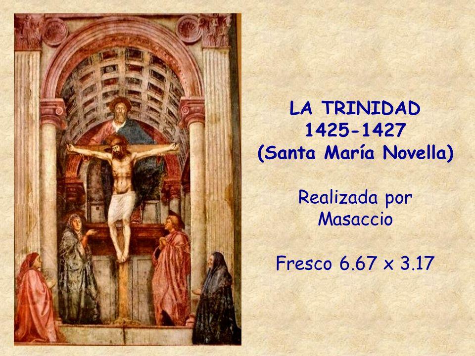 LA TRINIDAD 1425-1427 (Santa María Novella) Realizada por Masaccio Fresco 6.67 x 3.17