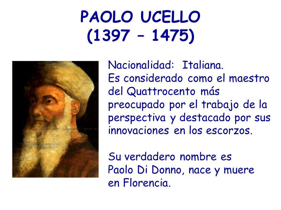PAOLO UCELLO (1397 – 1475) Nacionalidad: Italiana.
