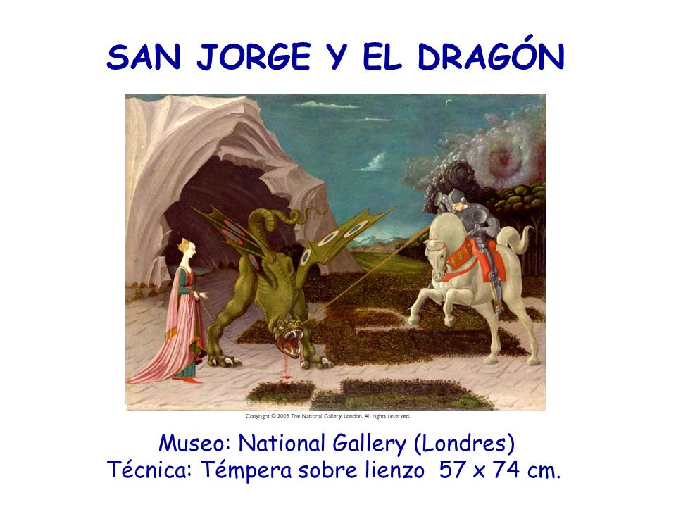 SAN JORGE Y EL DRAGÓN Museo: National Gallery (Londres)