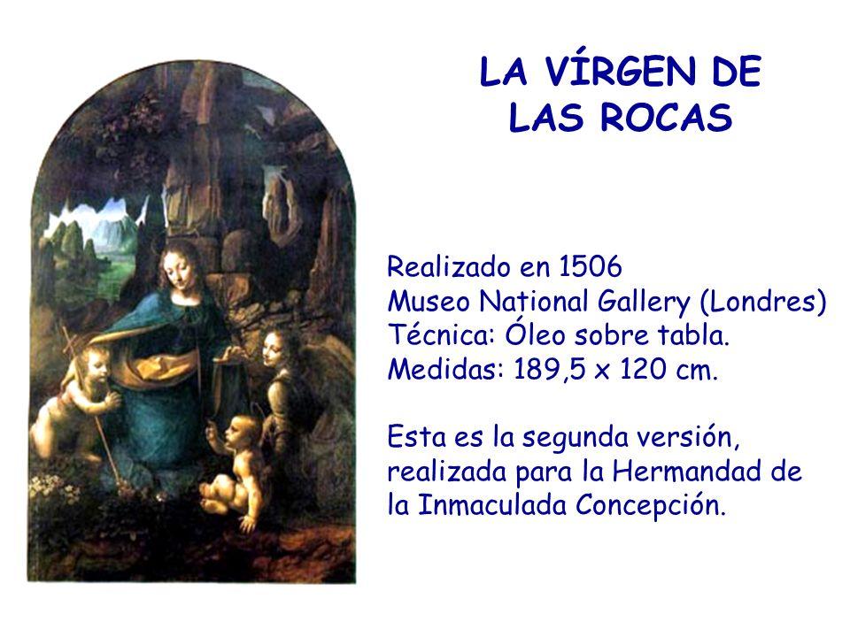LA VÍRGEN DE LAS ROCAS Realizado en 1506