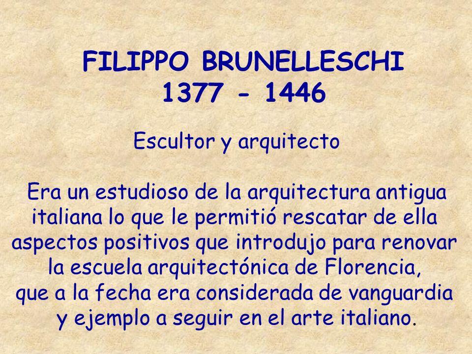 FILIPPO BRUNELLESCHI 1377 - 1446