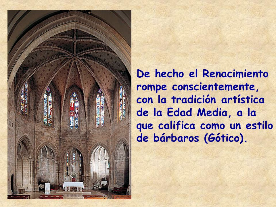 De hecho el Renacimiento