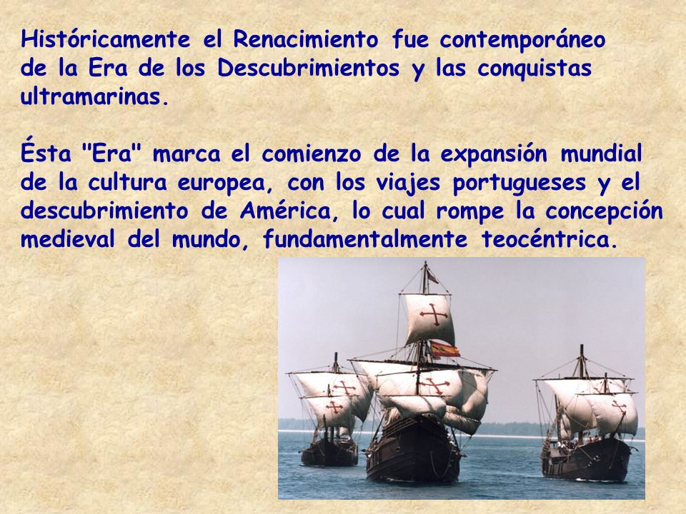 Históricamente el Renacimiento fue contemporáneo