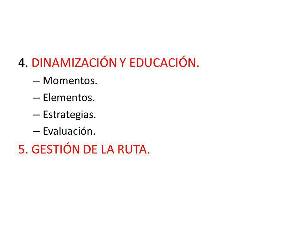 4. DINAMIZACIÓN Y EDUCACIÓN.