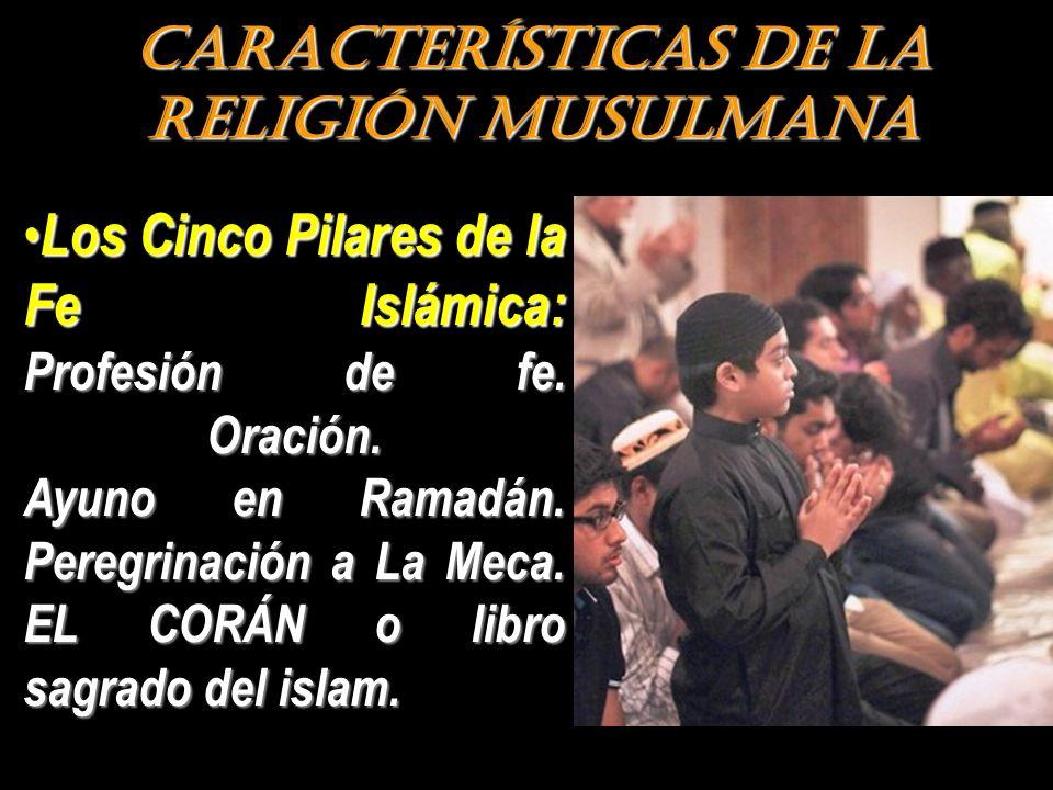CARACTERÍSTICAS DE LA RELIGIÓN MUSULMANA