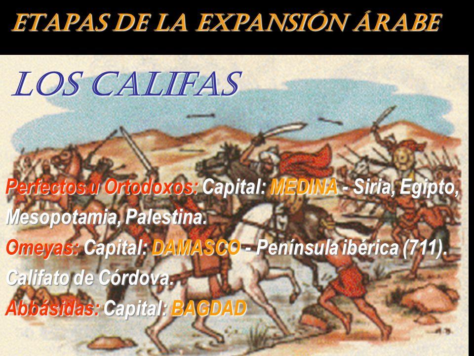 LOS CALIFAS ETAPAS DE LA EXPANSIÓN ÁRABE