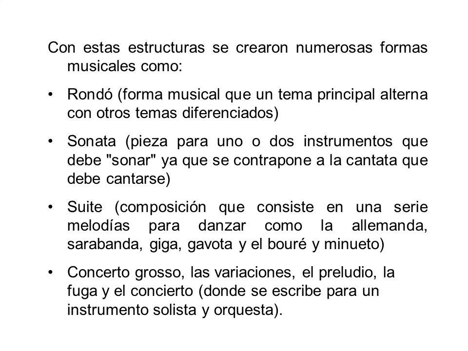Con estas estructuras se crearon numerosas formas musicales como: