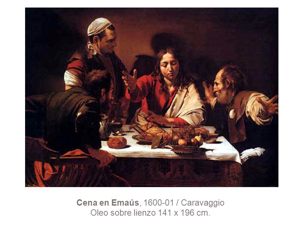 Cena en Emaús, 1600-01 / Caravaggio Oleo sobre lienzo 141 x 196 cm.