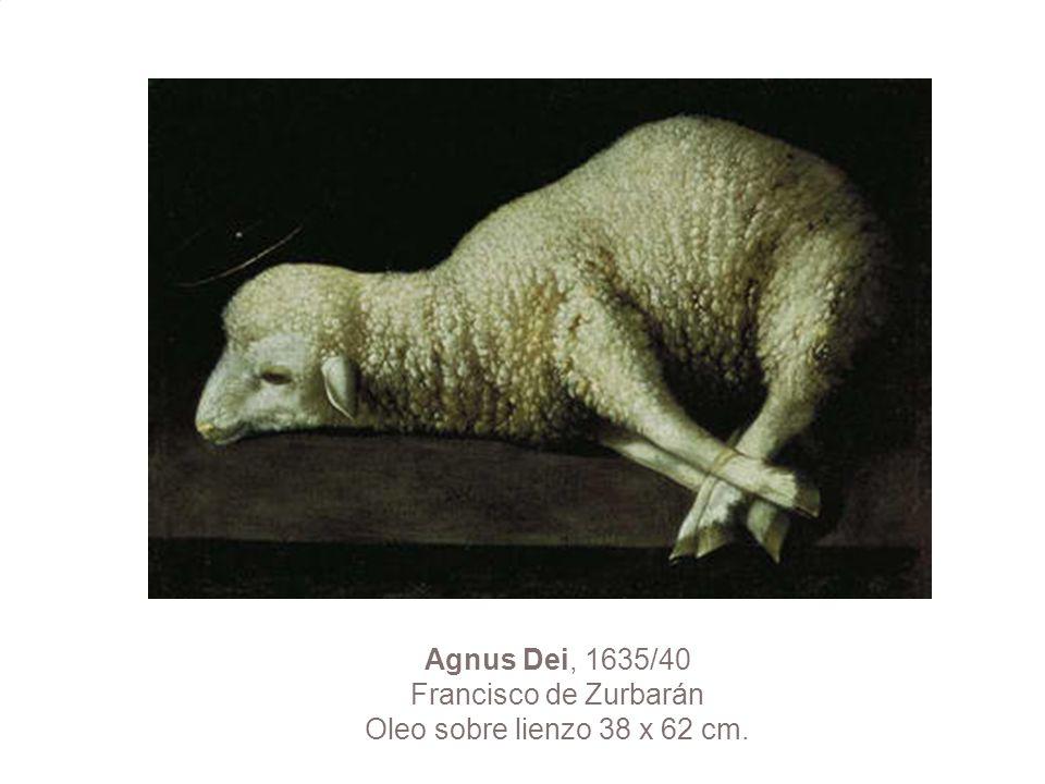 Agnus Dei, 1635/40 Francisco de Zurbarán Oleo sobre lienzo 38 x 62 cm.