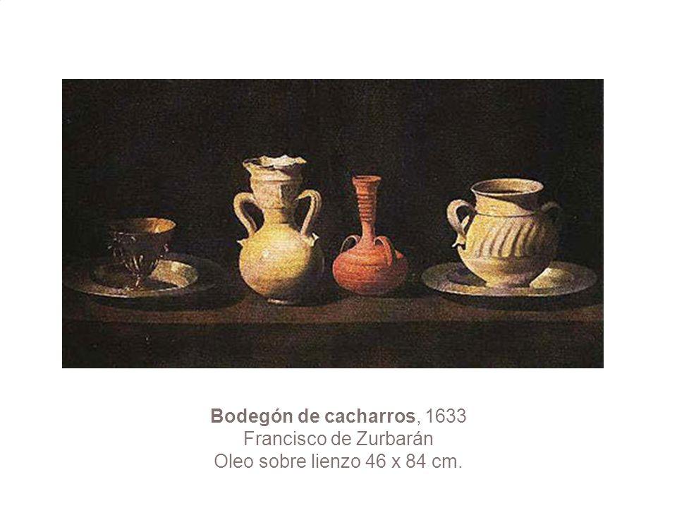 Bodegón de cacharros, 1633 Francisco de Zurbarán Oleo sobre lienzo 46 x 84 cm.