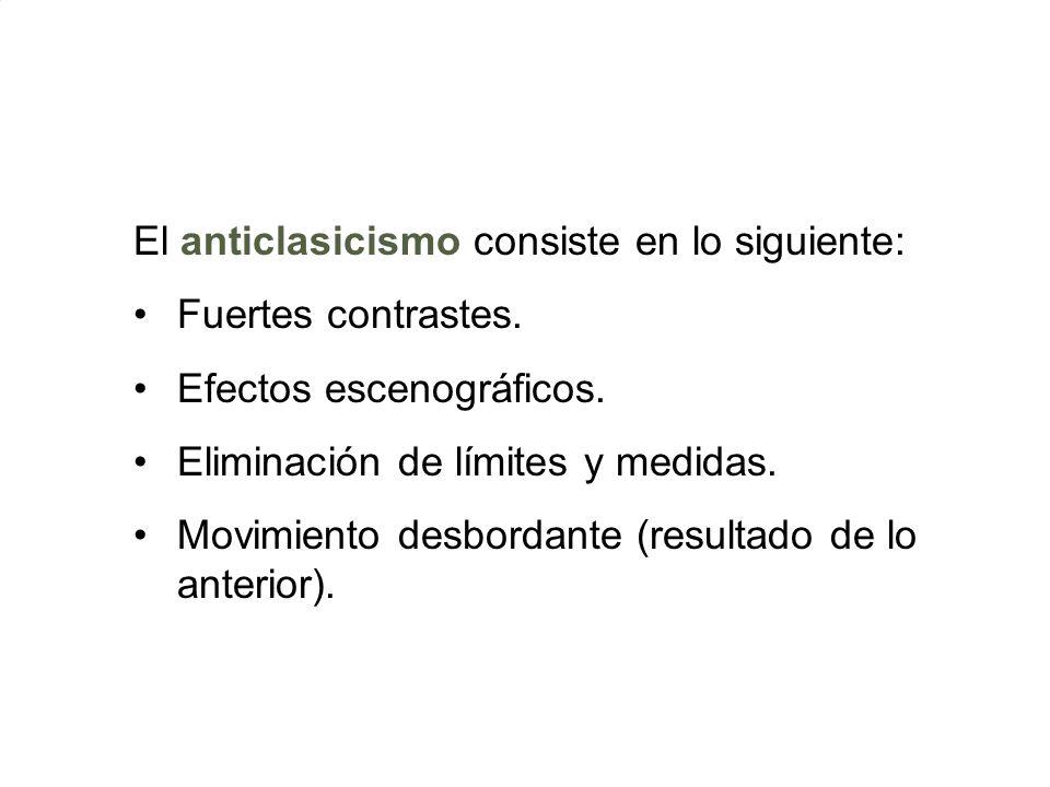 El anticlasicismo consiste en lo siguiente: