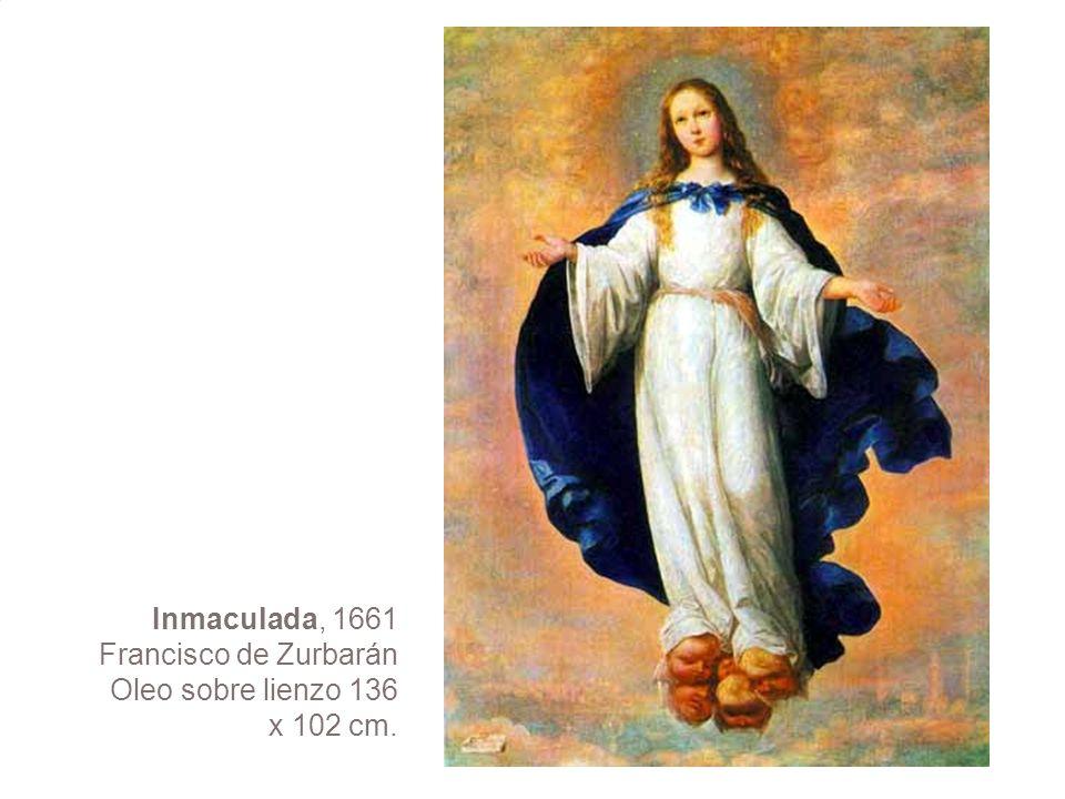 Inmaculada, 1661 Francisco de Zurbarán Oleo sobre lienzo 136 x 102 cm.