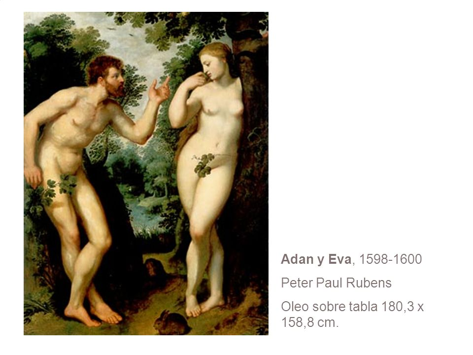 Adan y Eva, 1598-1600 Peter Paul Rubens Oleo sobre tabla 180,3 x 158,8 cm.