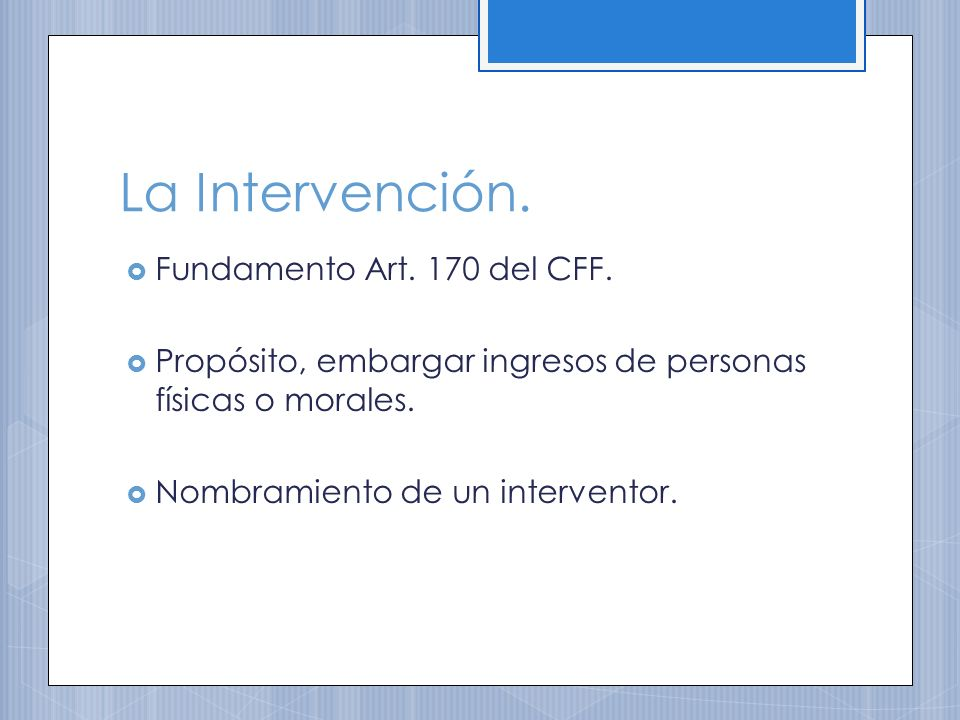 La Intervención. Fundamento Art. 170 del CFF.