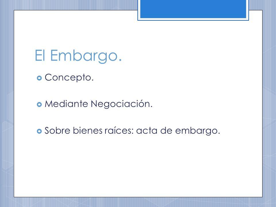 El Embargo. Concepto. Mediante Negociación.