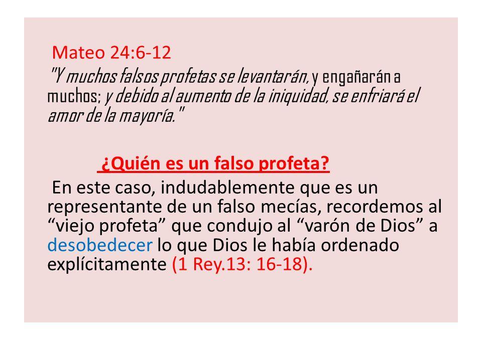 Mateo 24:6-12 Y muchos falsos profetas se levantarán, y engañarán a muchos; y debido al aumento de la iniquidad, se enfriará el amor de la mayoría.