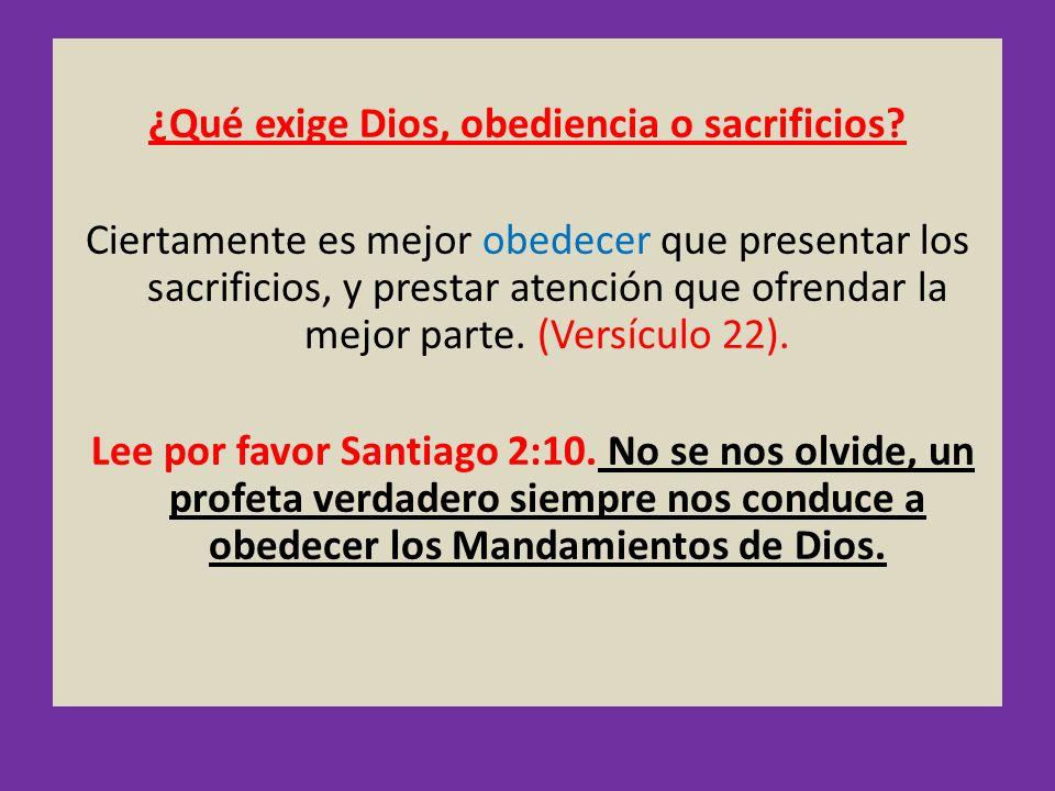¿Qué exige Dios, obediencia o sacrificios