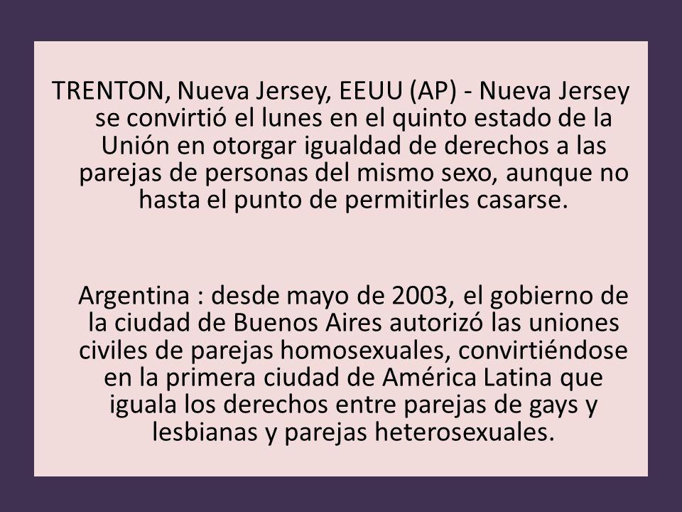 TRENTON, Nueva Jersey, EEUU (AP) - Nueva Jersey se convirtió el lunes en el quinto estado de la Unión en otorgar igualdad de derechos a las parejas de personas del mismo sexo, aunque no hasta el punto de permitirles casarse.