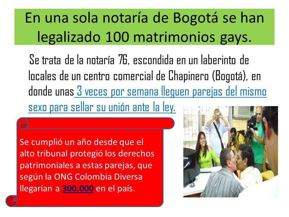 En una sola notaría de Bogotá se han legalizado 100 matrimonios gays.