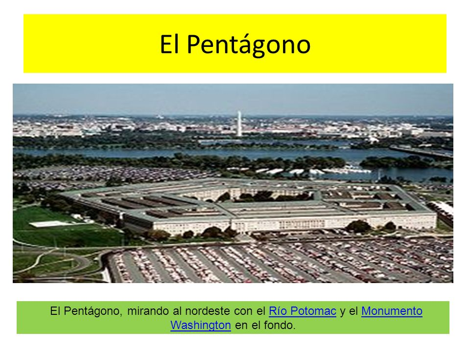 El PentágonoEl Pentágono, mirando al nordeste con el Río Potomac y el Monumento Washington en el fondo.