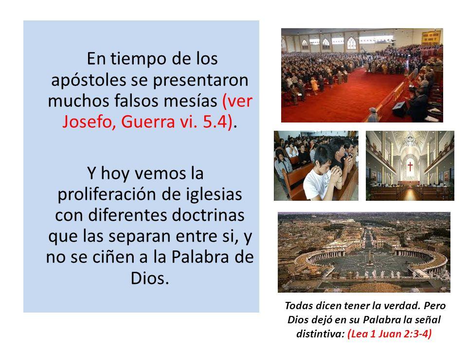 En tiempo de los apóstoles se presentaron muchos falsos mesías (ver Josefo, Guerra vi. 5.4).