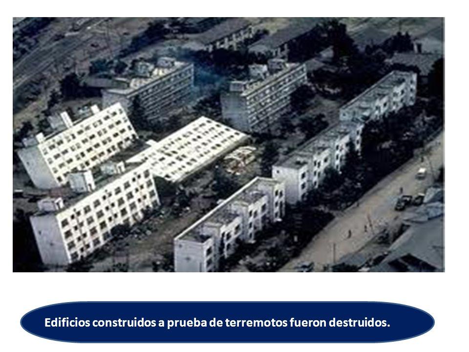 Edificios construidos a prueba de terremotos fueron destruidos.