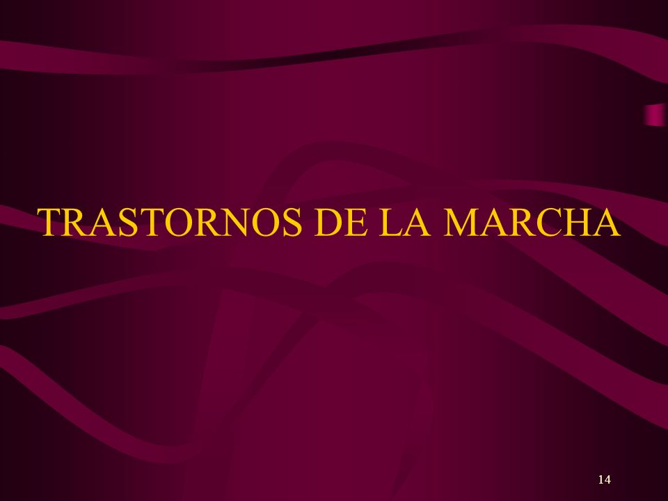 TRASTORNOS DE LA MARCHA