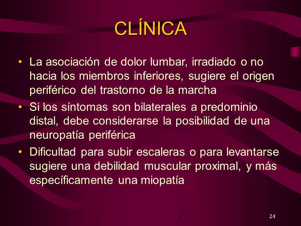 CLÍNICALa asociación de dolor lumbar, irradiado o no hacia los miembros inferiores, sugiere el origen periférico del trastorno de la marcha.