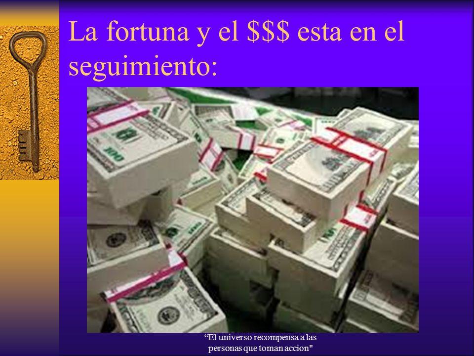 La fortuna y el $$$ esta en el seguimiento: