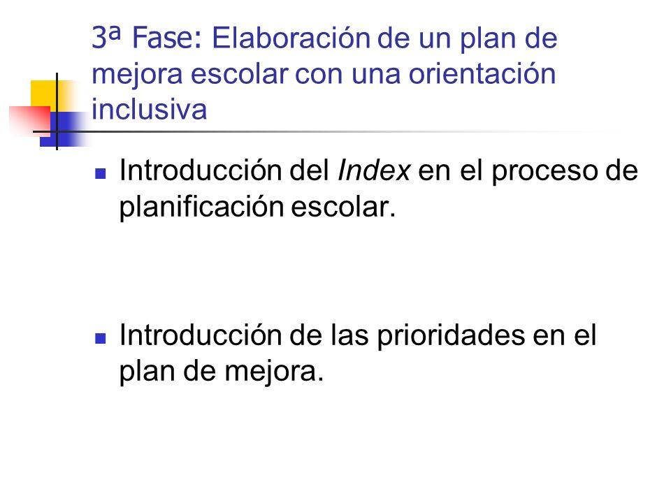 3ª Fase: Elaboración de un plan de mejora escolar con una orientación inclusiva