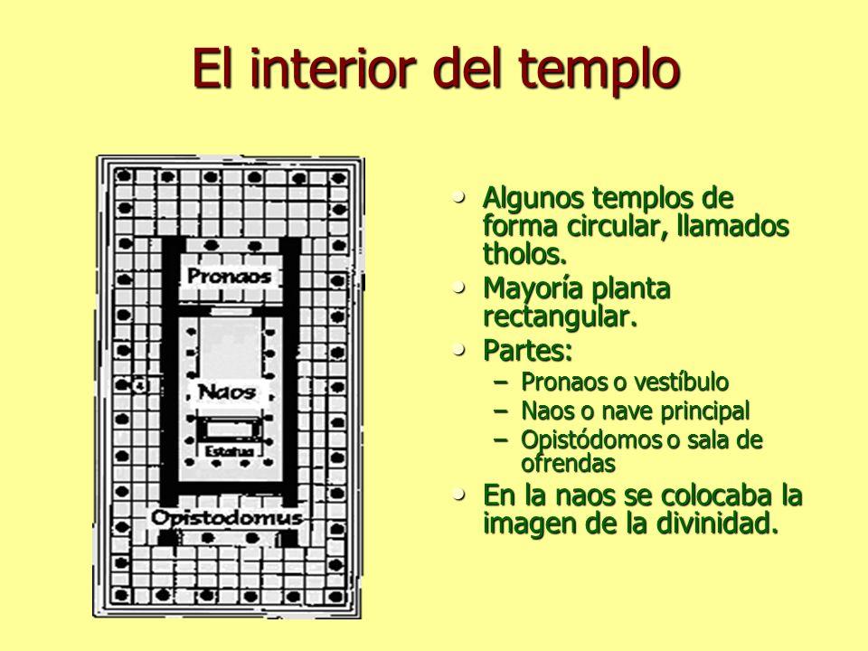 El interior del templo Algunos templos de forma circular, llamados tholos. Mayoría planta rectangular.
