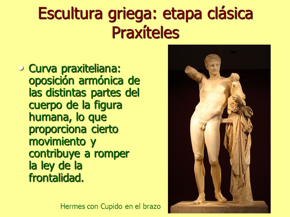 Escultura griega: etapa clásica Praxíteles