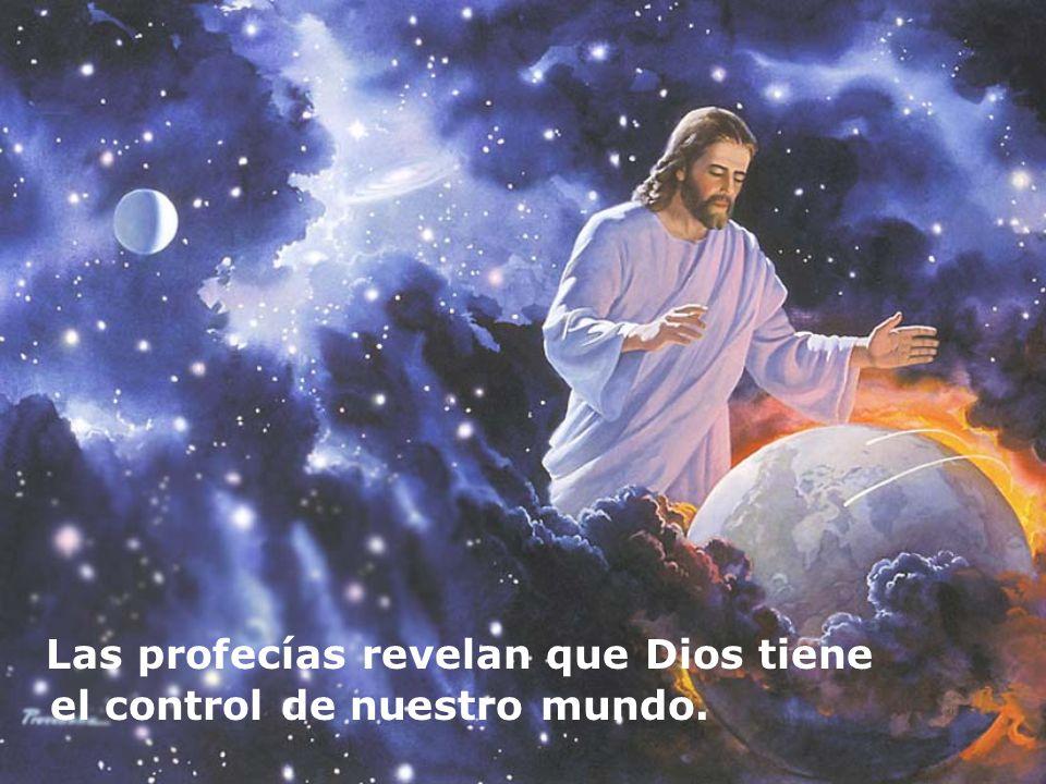 Las profecías revelan que Dios tiene el control de nuestro mundo.
