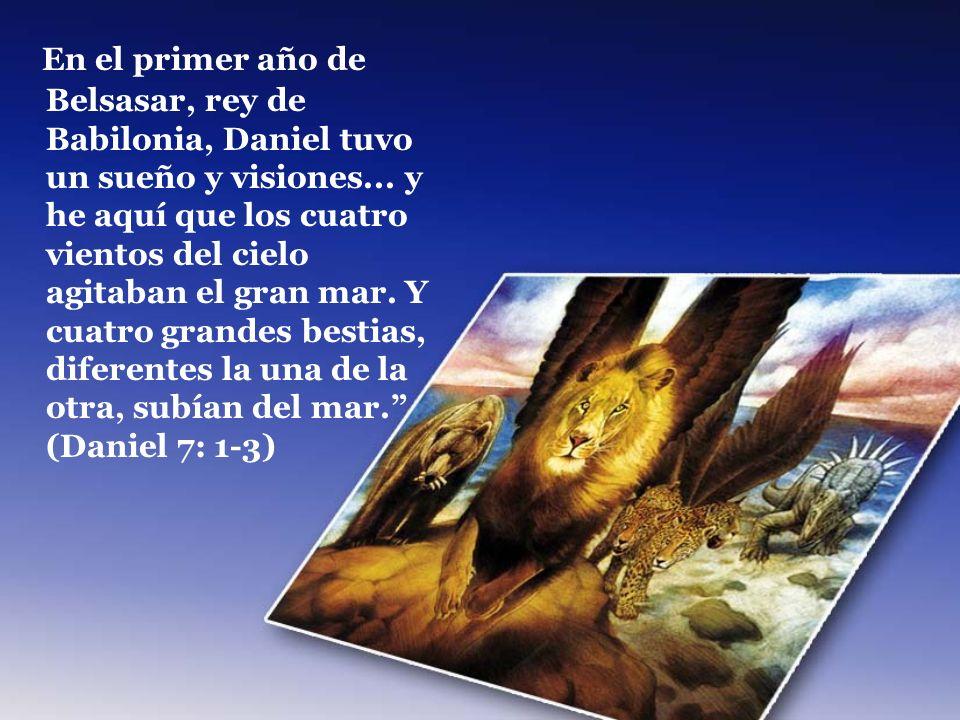 En el primer año de Belsasar, rey de Babilonia, Daniel tuvo un sueño y visiones...