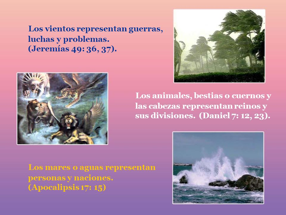 Los vientos representan guerras, luchas y problemas
