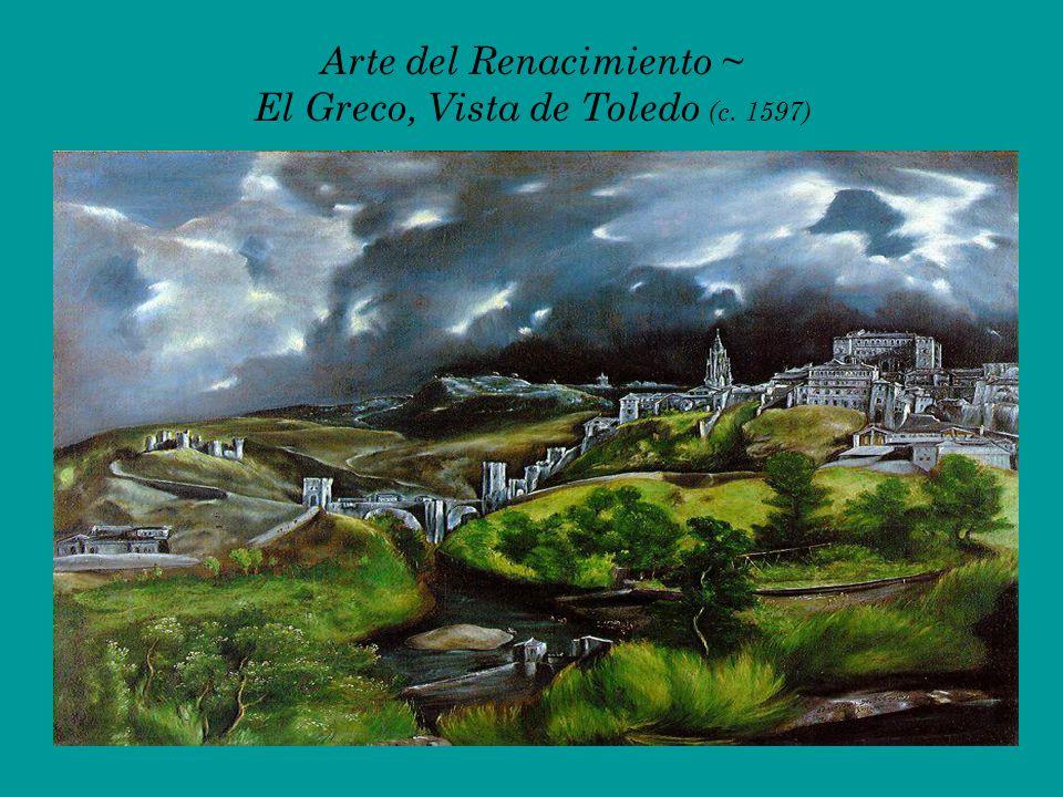 Arte del Renacimiento ~ El Greco, Vista de Toledo (c. 1597)