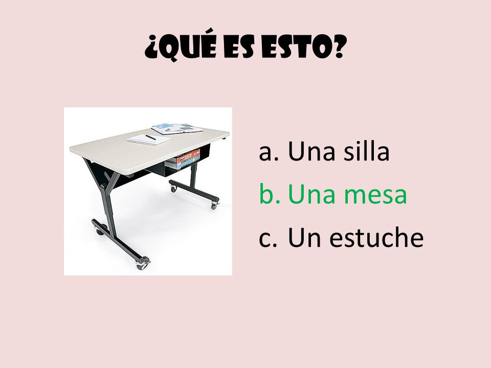¿Qué es esto Una silla Una mesa Un estuche