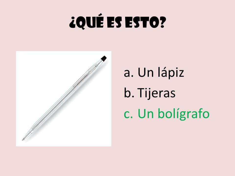 ¿Qué es esto Un lápiz Tijeras Un bolígrafo